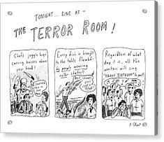 Tonight... Dine At The Terror Room Acrylic Print by Roz Chast