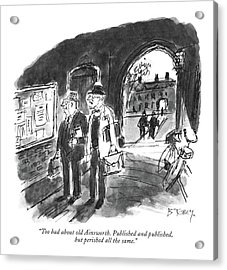 Too Bad About Old Ainsworth. Published Acrylic Print by Barney Tobey