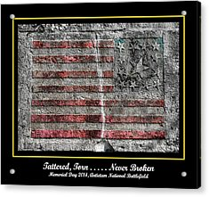 Tattered Torn . . . . . Never Broken - Memorial Day 2014 Antietam National Battlefield Acrylic Print