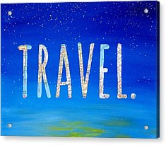 Travel Word Art Acrylic Print by Michelle Eshleman