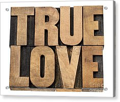 True Love In Wood Type Acrylic Print