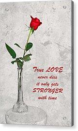 True Love Never Dies Acrylic Print by Dawn Currie