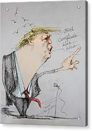 Trump In A Mission....much Ado About Nothing. Acrylic Print by Ylli Haruni