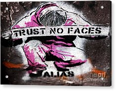 Trust No Faces Acrylic Print by John Rizzuto