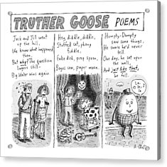 Truther Goose Poems -- A Triptych Of Mother Goose Acrylic Print by Roz Chast