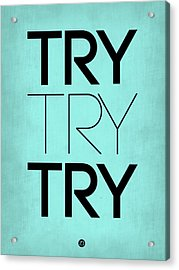 Try Try Try Poster Blue Acrylic Print