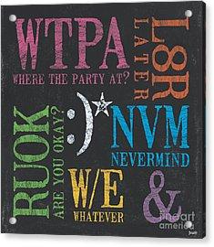 Tween Textspeak 2 Acrylic Print