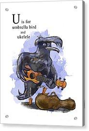U Is For Umbrella Bird Acrylic Print