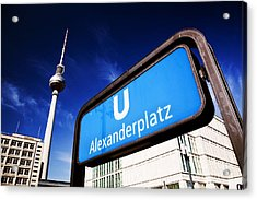 Ubahn Alexanderplatz Sign And Television Tower Berlin Germany Acrylic Print