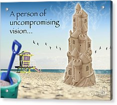 Uncompromising Vision Acrylic Print