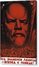 Under The Flag Of Lenin March To Victory 1941 Soviet Propaganda  Acrylic Print by A Volochin