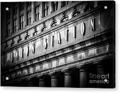 Union Station Chicago Sign In Black And White Acrylic Print by Paul Velgos