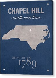 University Of North Carolina Tar Heels Chapel Hill Unc College Town State Map Poster Series No 076 Acrylic Print