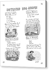 Untested Egg Recipes Acrylic Print by Roz Chast