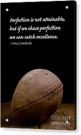 Vince Lombardi On Perfection Acrylic Print by Edward Fielding