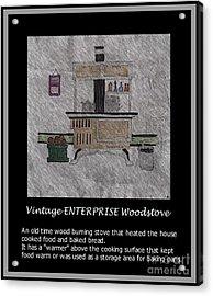 Vintage Enterprise Woodstove Acrylic Print by Barbara Griffin