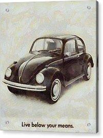 Volkswagen Beetle Live Below Your Means Acrylic Print