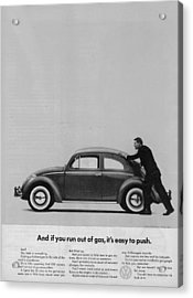 Vw Beetle Advert 1962 - And If You Run Out Of Gas It's Easy To Push Acrylic Print