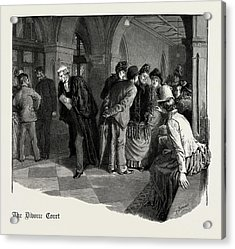 Waiting For Admission To The Divorce Court 1889 Acrylic Print by Litz Collection