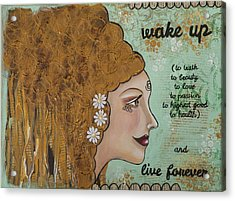 Wake Up Inspirational Mixed Media Folk Art Acrylic Print by Stanka Vukelic
