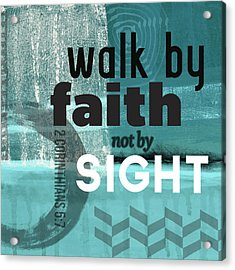 Walk By Faith- Contemporary Christian Art Acrylic Print