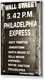 Wall Street Philadelphia Express Acrylic Print by John Rizzuto