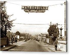 Watsonville California  The Apple City Circa 1926 Acrylic Print