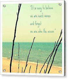 We Are Also The Ocean Acrylic Print by Poetry and Art