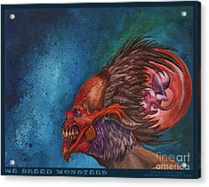 We Breed Monsters Acrylic Print