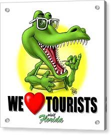 We Love Tourists Gator Acrylic Print