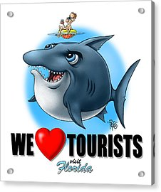 We Love Tourists Shark Acrylic Print by Scott Ross