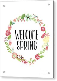 Welcome Spring Acrylic Print by Natalie Skywalker