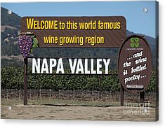Welcome To Napa Valley California 5d29493 Acrylic Print by Wingsdomain Art and Photography