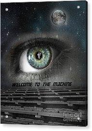 Welcome To The Machine Acrylic Print