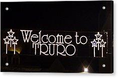 Welcome To Truro Acrylic Print