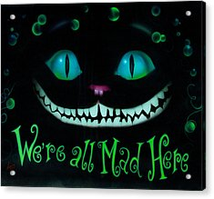 We're All Mad Here Acrylic Print by Luis  Navarro