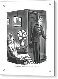 Whaddya Mean 'surprise'? We're Married Acrylic Print by Peter Arno