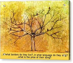 What Is The Price Of Their Song? Acrylic Print by Robert Stagemyer