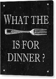 What The Fork Is For Dinner? Acrylic Print