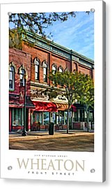 Wheaton Front Street Stores Poster Acrylic Print by Christopher Arndt