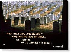 When I Die... Acrylic Print by Mike Flynn