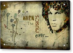 When The Music's Over... Acrylic Print by Marie  Gale