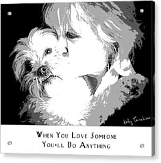 Acrylic Print featuring the digital art When You Love Someone by Kathy Tarochione
