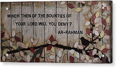 Which Favors Will You Deny? Acrylic Print by Salwa  Najm