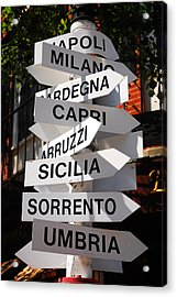 Acrylic Print featuring the photograph Which Way To Italy by James Kirkikis