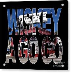 Whisky A Go Go Acrylic Print by Marvin Blaine
