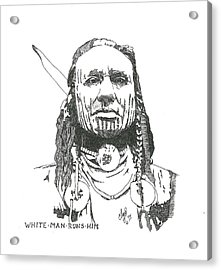 White Man Runs Him Acrylic Print