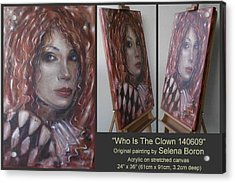 Acrylic Print featuring the painting Who Is The Clown 140609 Comp by Selena Boron
