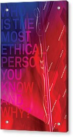 Who Is The Most Ethical Person.1 Acrylic Print