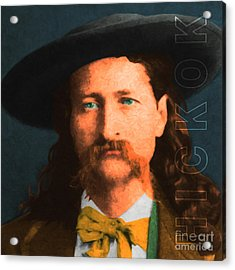 Wild Bill Hickok 20130518 Square With Text Acrylic Print by Wingsdomain Art and Photography